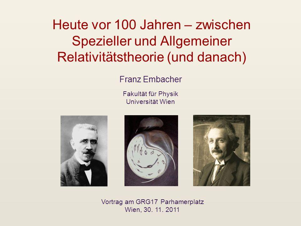 Heute vor 100 Jahren – zwischen Spezieller und Allgemeiner Relativitätstheorie (und danach)