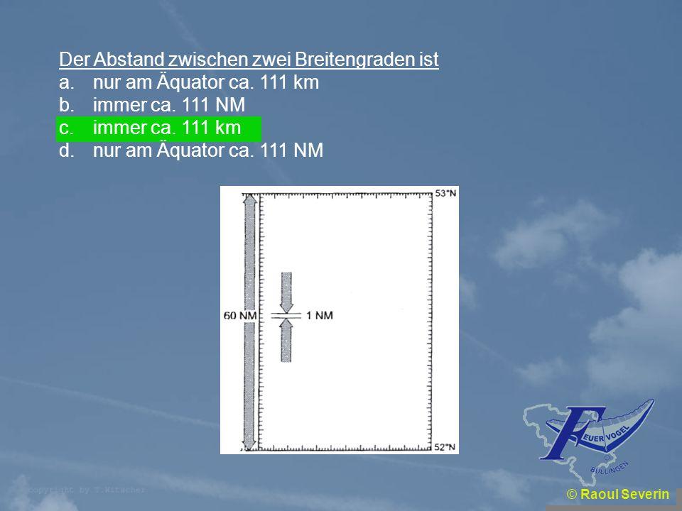Der Abstand zwischen zwei Breitengraden ist nur am Äquator ca. 111 km