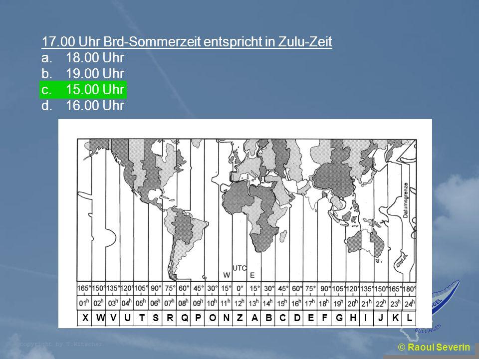 17.00 Uhr Brd-Sommerzeit entspricht in Zulu-Zeit 18.00 Uhr 19.00 Uhr