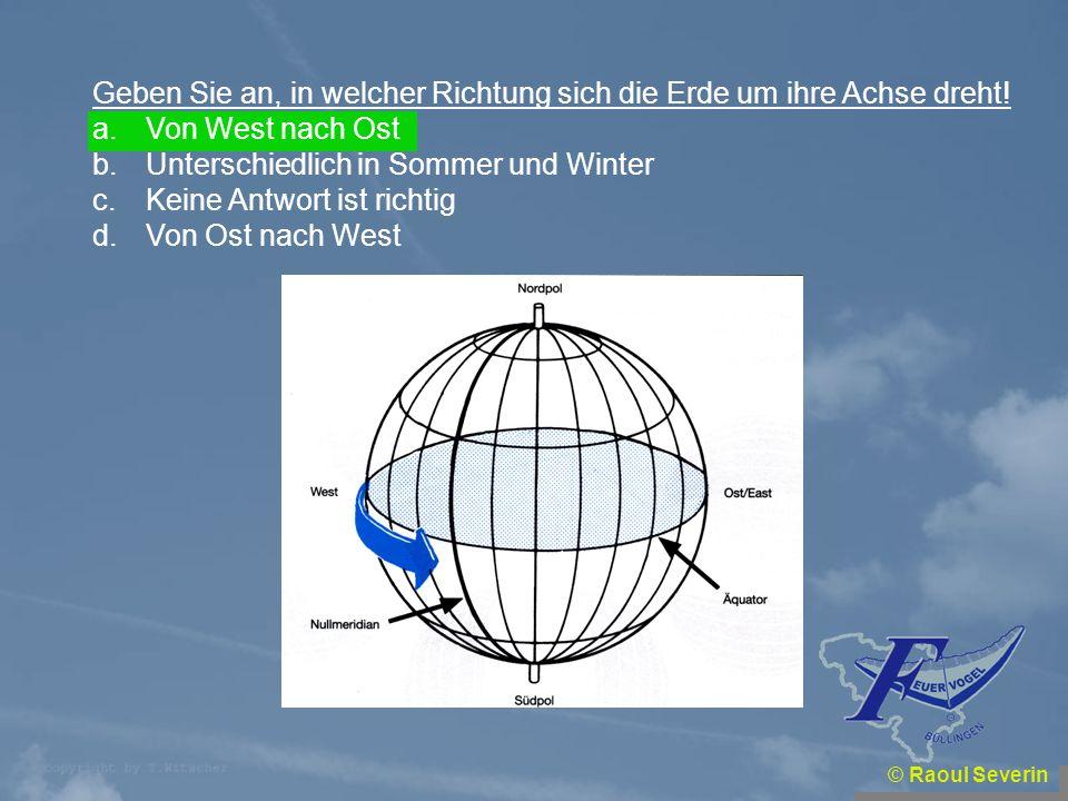 Geben Sie an, in welcher Richtung sich die Erde um ihre Achse dreht!