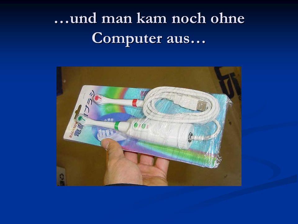 …und man kam noch ohne Computer aus…