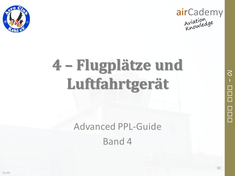 4 – Flugplätze und Luftfahrtgerät