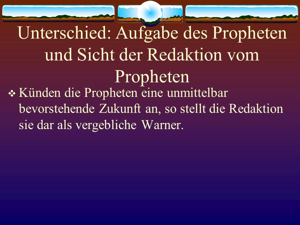 Unterschied: Aufgabe des Propheten und Sicht der Redaktion vom Propheten