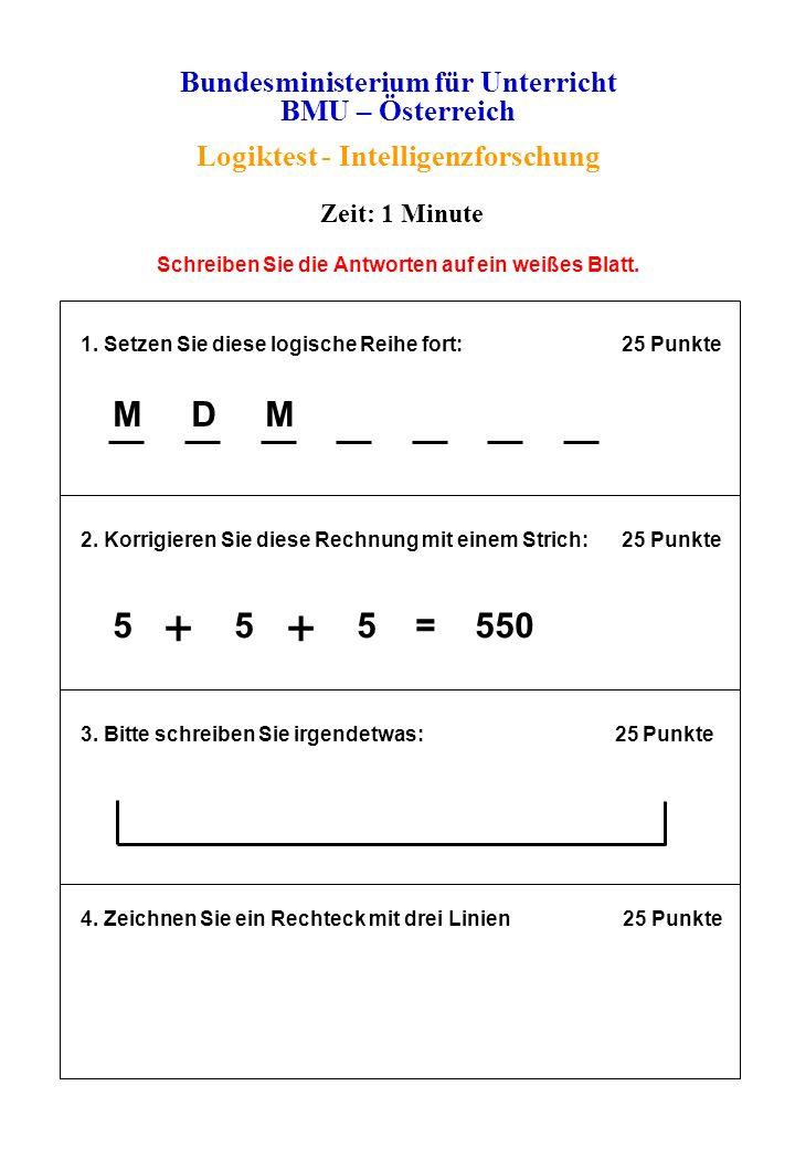 + + M D M 5 + 5 + 5 = 550 Bundesministerium für Unterricht