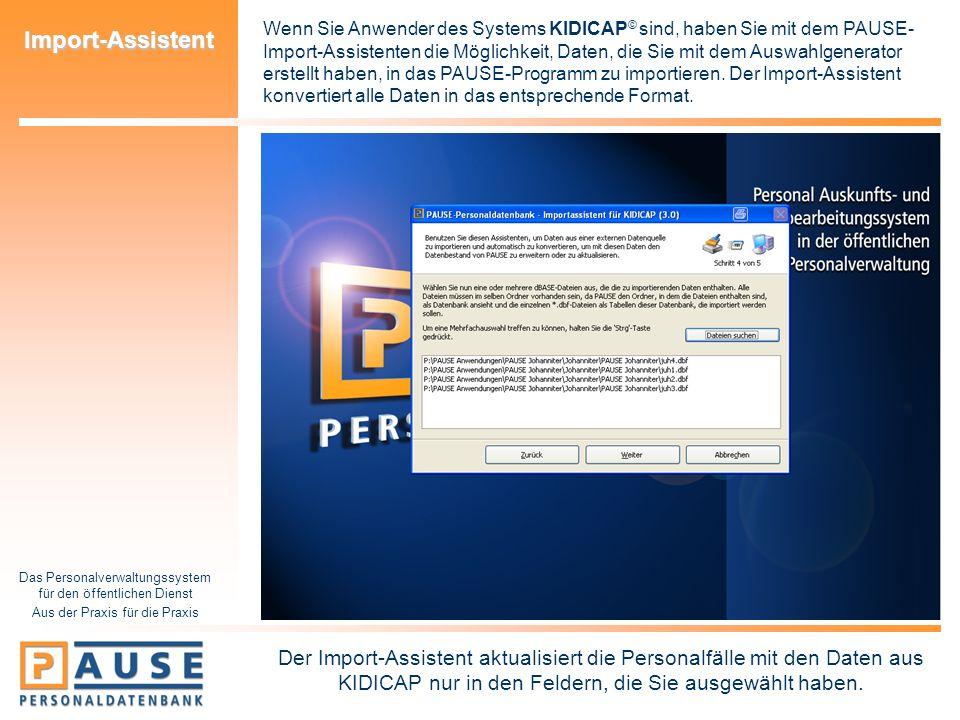 Wenn Sie Anwender des Systems KIDICAP© sind, haben Sie mit dem PAUSE-Import-Assistenten die Möglichkeit, Daten, die Sie mit dem Auswahlgenerator erstellt haben, in das PAUSE-Programm zu importieren. Der Import-Assistent konvertiert alle Daten in das entsprechende Format.