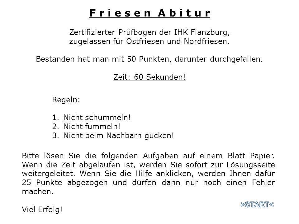 F r i e s e n A b i t u r Zertifizierter Prüfbogen der IHK Flanzburg,