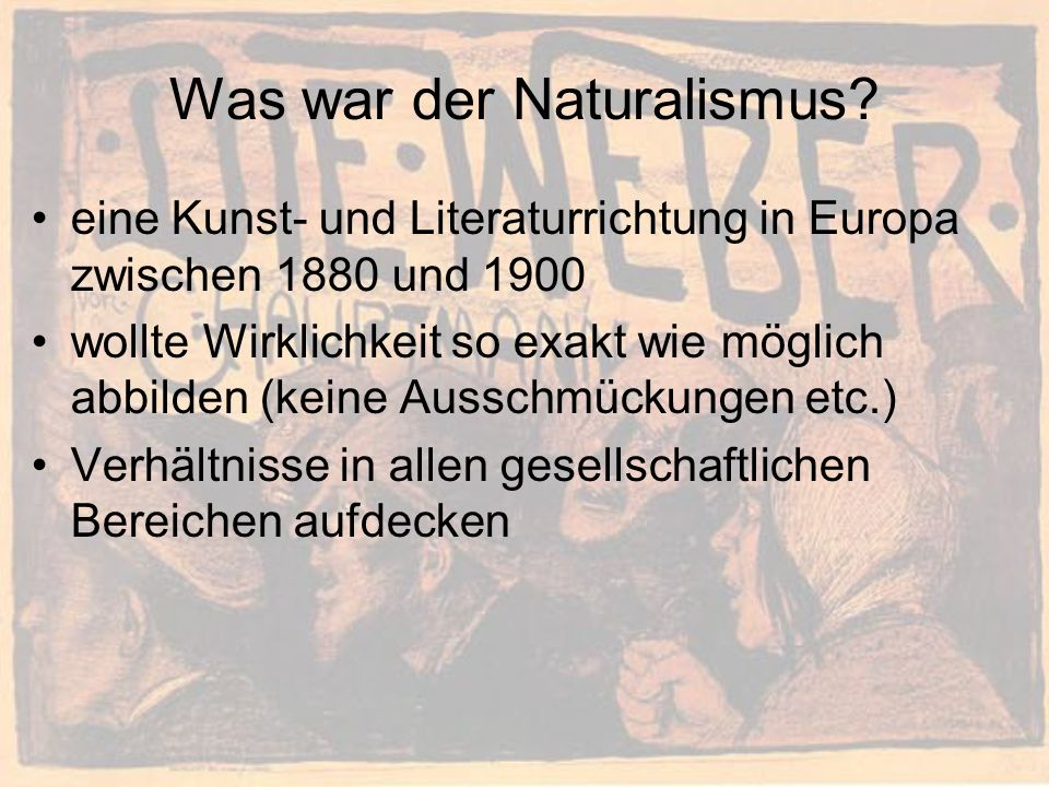 Was war der Naturalismus