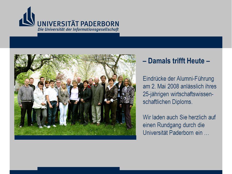 – Damals trifft Heute – Eindrücke der Alumni-Führung am 2. Mai 2008 anlässlich ihres 25-jährigen wirtschaftswissen-schaftlichen Diploms.