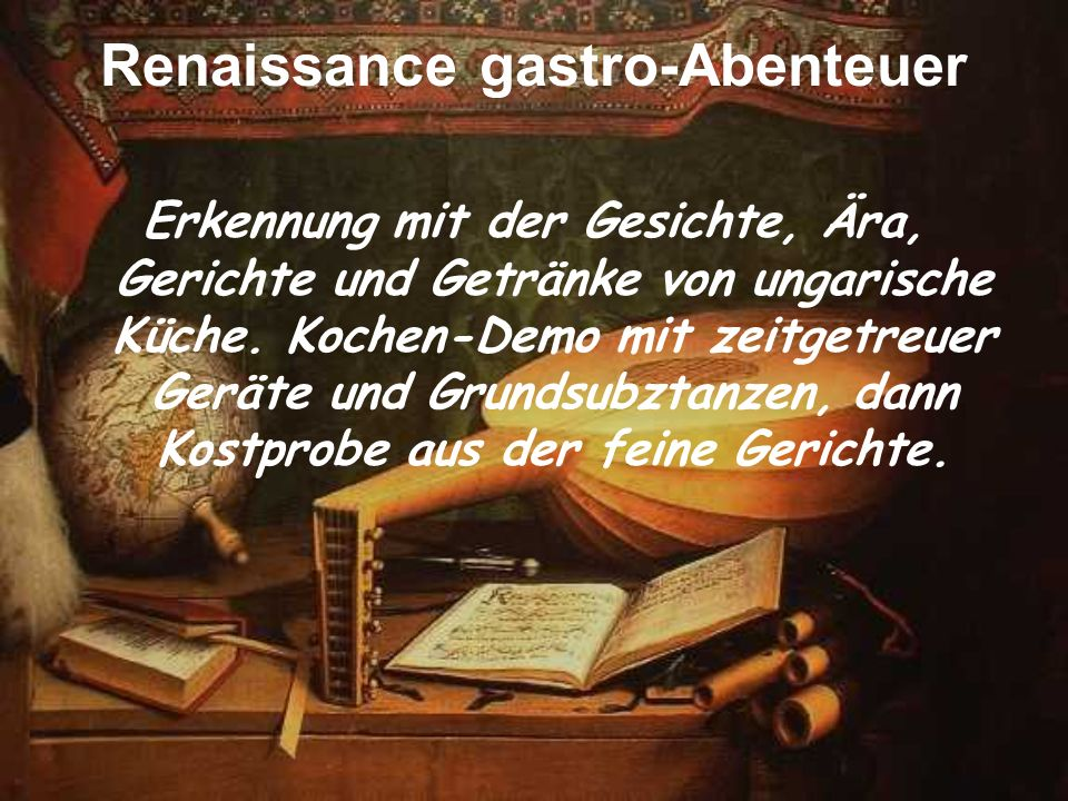 Renaissance gastro-Abenteuer