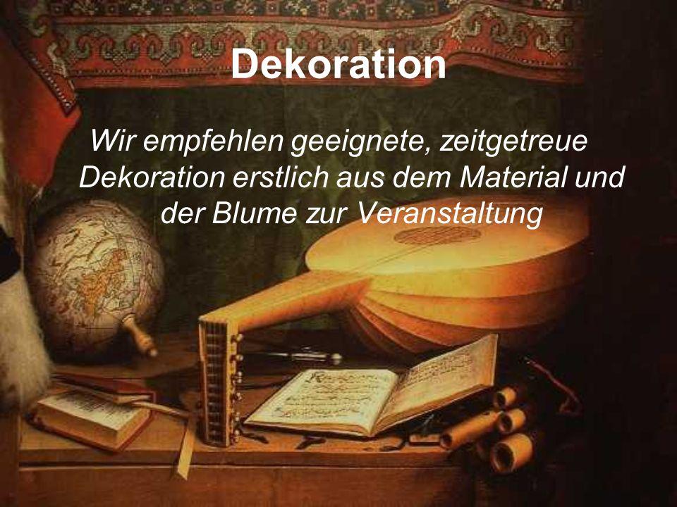 Dekoration Wir empfehlen geeignete, zeitgetreue Dekoration erstlich aus dem Material und der Blume zur Veranstaltung.