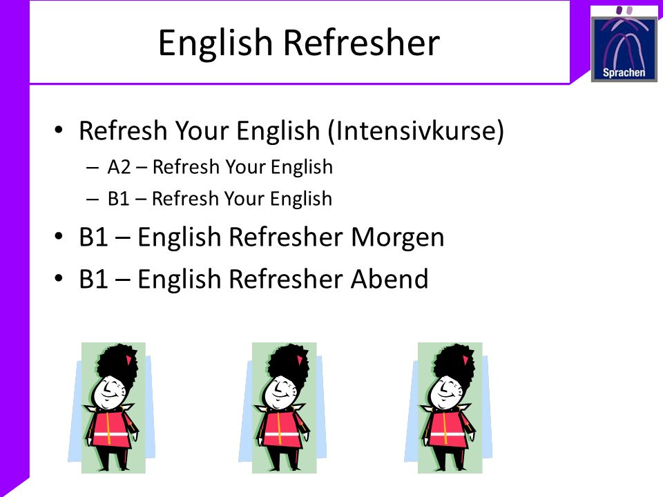 English Refresher Refresh Your English (Intensivkurse)