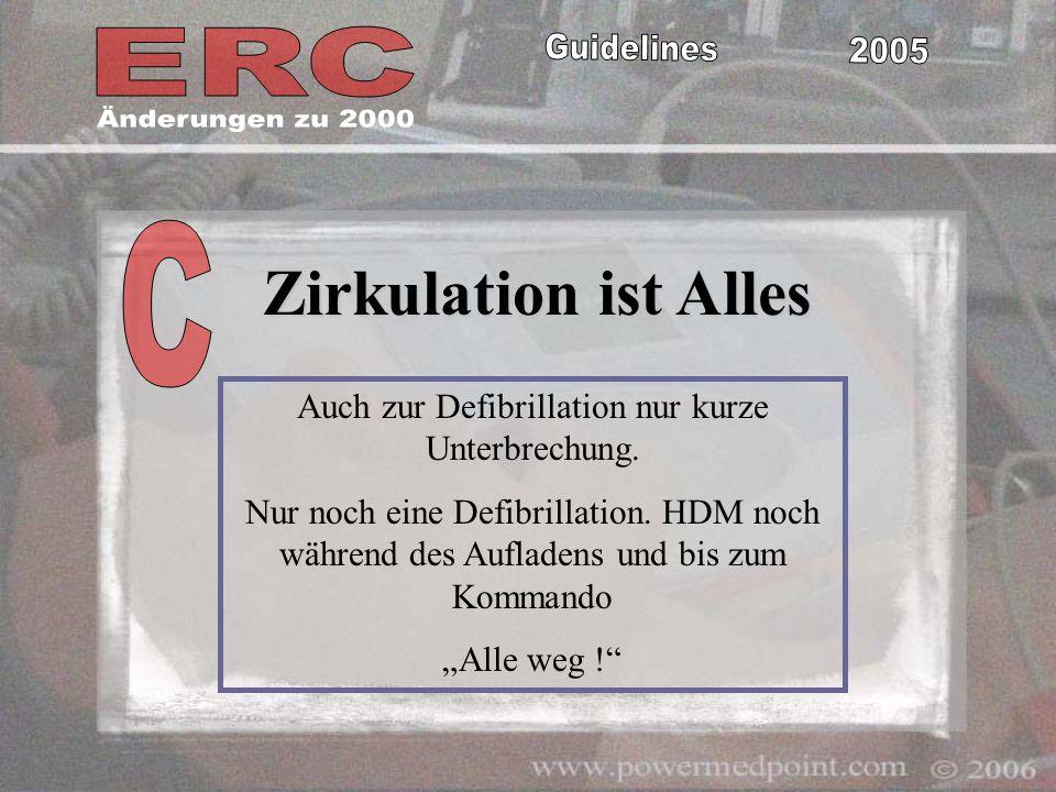 Auch zur Defibrillation nur kurze Unterbrechung.