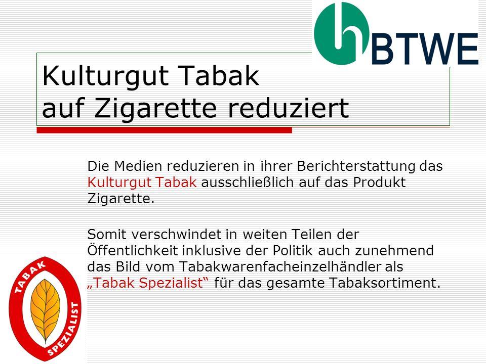 Kulturgut Tabak auf Zigarette reduziert
