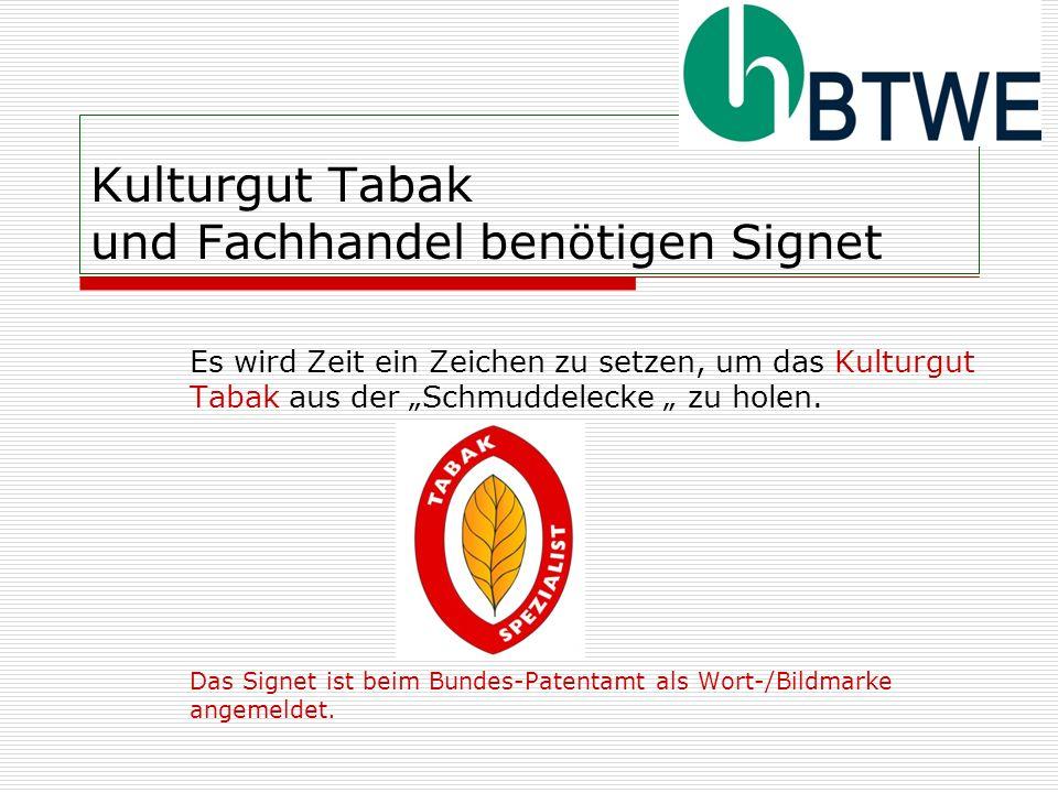 Kulturgut Tabak und Fachhandel benötigen Signet