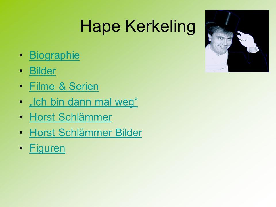 "Hape Kerkeling Biographie Bilder Filme & Serien ""Ich bin dann mal weg"