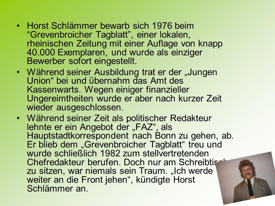 Horst Schlämmer bewarb sich 1976 beim Grevenbroicher Tagblatt , einer lokalen, rheinischen Zeitung mit einer Auflage von knapp 40.000 Exemplaren, und wurde als einziger Bewerber sofort eingestellt.