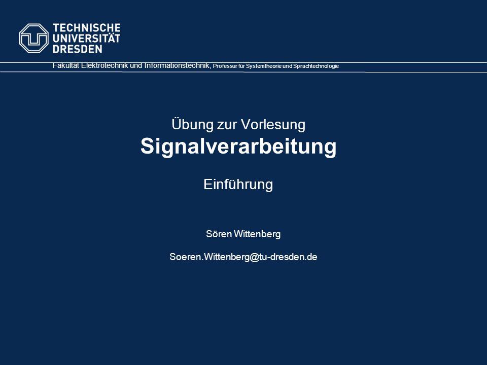 Übung zur Vorlesung Signalverarbeitung Einführung