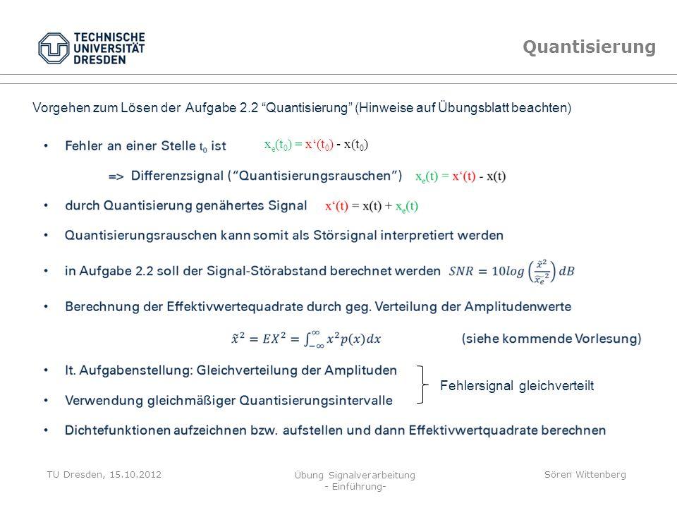 Quantisierung Vorgehen zum Lösen der Aufgabe 2.2 Quantisierung (Hinweise auf Übungsblatt beachten)