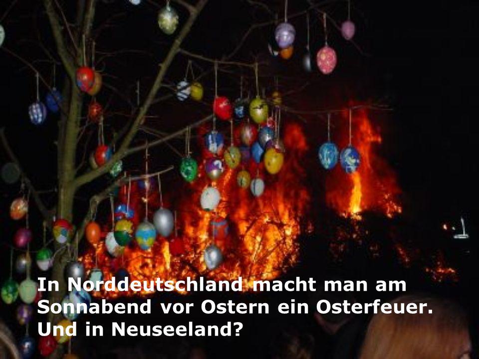 In Norddeutschland macht man am Sonnabend vor Ostern ein Osterfeuer