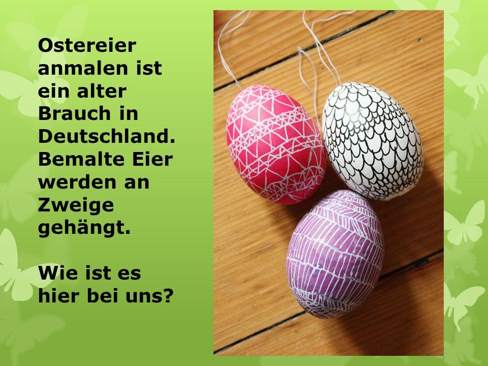 Ostereier anmalen ist ein alter Brauch in Deutschland