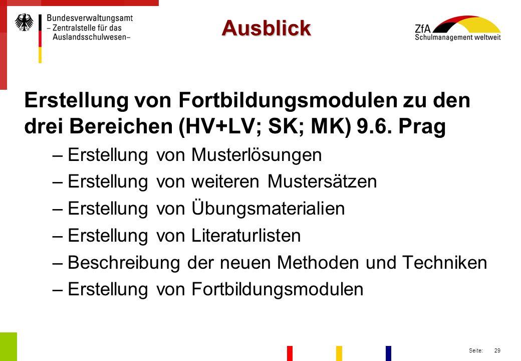 Ausblick Erstellung von Fortbildungsmodulen zu den drei Bereichen (HV+LV; SK; MK) 9.6. Prag. Erstellung von Musterlösungen.
