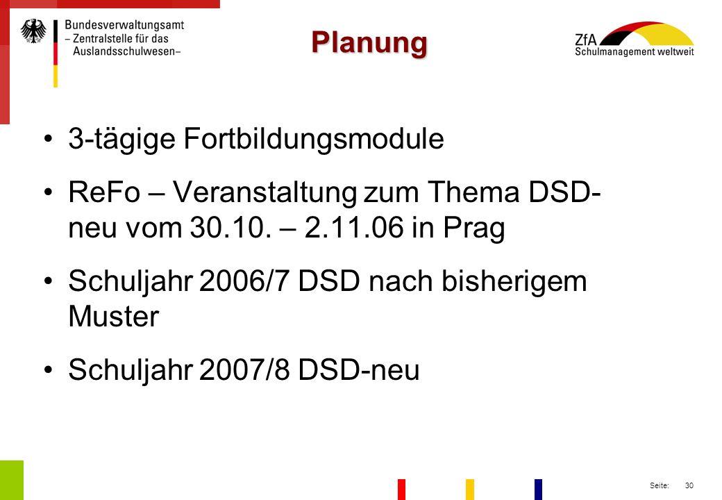 Planung 3-tägige Fortbildungsmodule. ReFo – Veranstaltung zum Thema DSD-neu vom 30.10. – 2.11.06 in Prag.