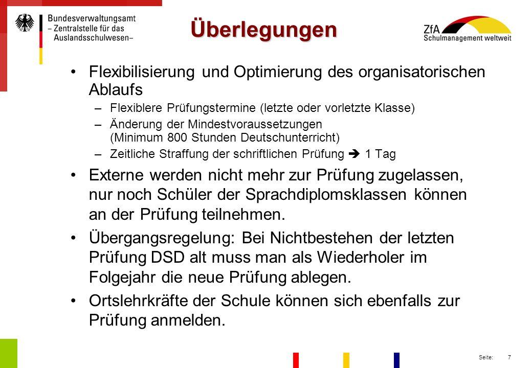 Überlegungen Flexibilisierung und Optimierung des organisatorischen Ablaufs. Flexiblere Prüfungstermine (letzte oder vorletzte Klasse)