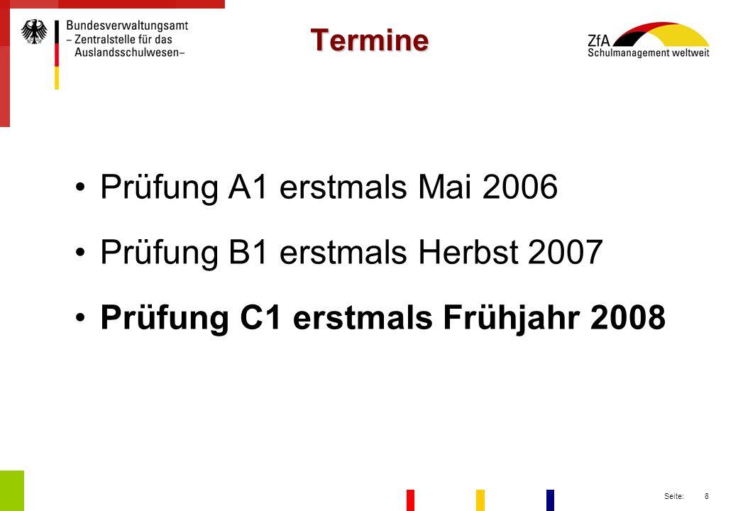 Prüfung B1 erstmals Herbst 2007 Prüfung C1 erstmals Frühjahr 2008