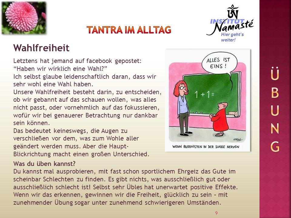ÜBUNG Tantra im alltag Wahlfreiheit