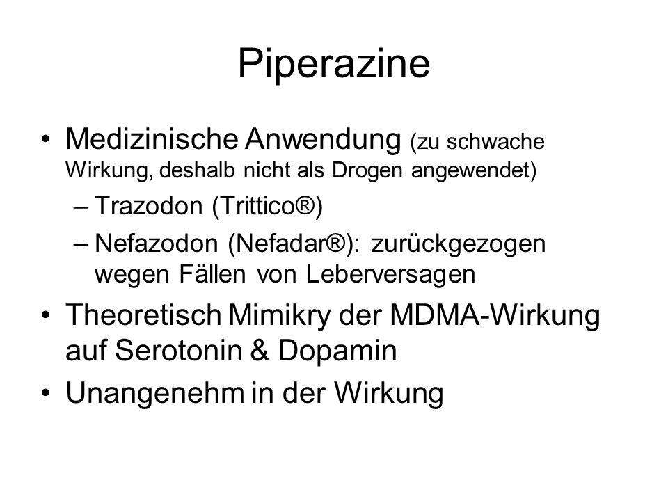 Piperazine Medizinische Anwendung (zu schwache Wirkung, deshalb nicht als Drogen angewendet) Trazodon (Trittico®)