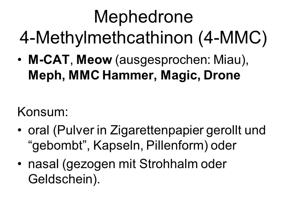 Mephedrone 4-Methylmethcathinon (4-MMC)