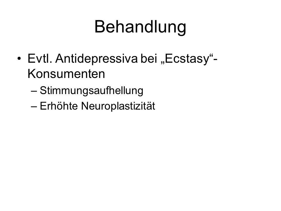 "Behandlung Evtl. Antidepressiva bei ""Ecstasy -Konsumenten"