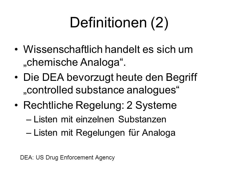 """Definitionen (2) Wissenschaftlich handelt es sich um """"chemische Analoga . Die DEA bevorzugt heute den Begriff """"controlled substance analogues"""