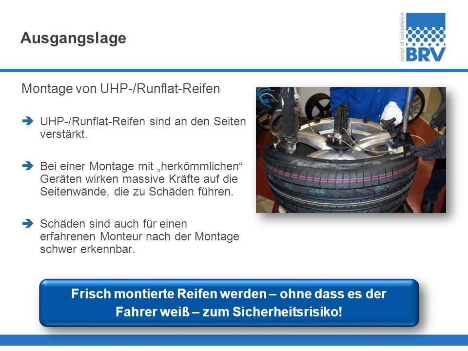 Ausgangslage Montage von UHP-/Runflat-Reifen