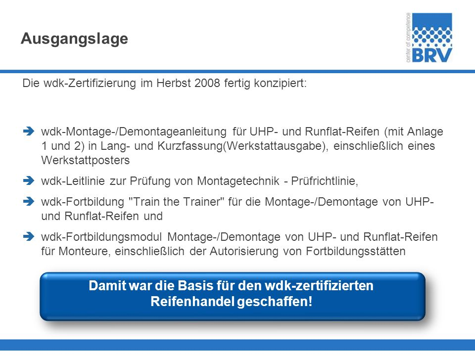 Ausgangslage Die wdk-Zertifizierung im Herbst 2008 fertig konzipiert: