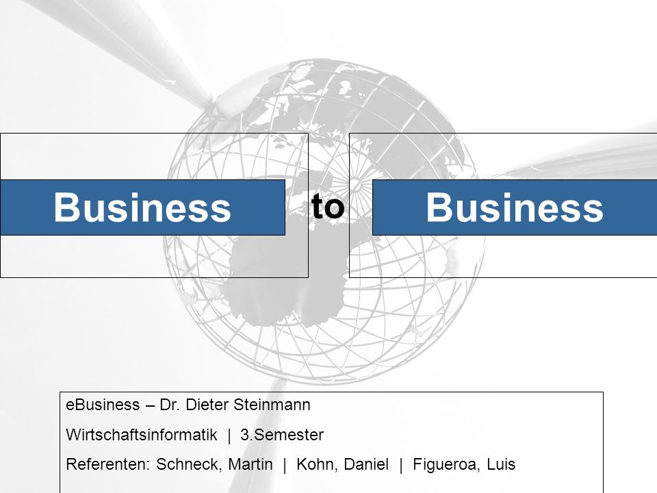 Business Business to eBusiness – Dr. Dieter Steinmann