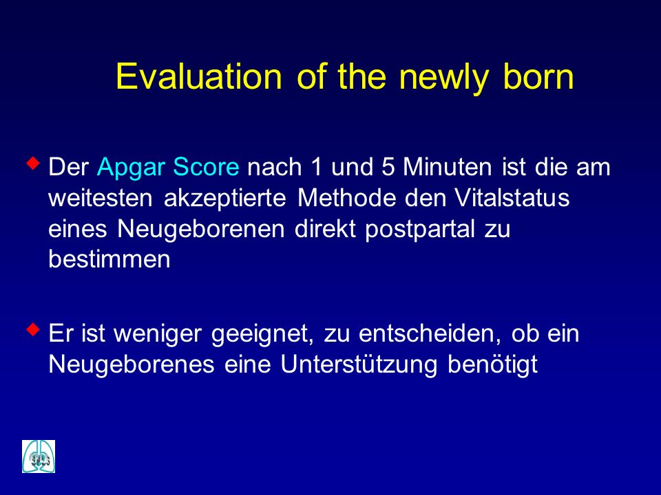 Evaluation of the newly born