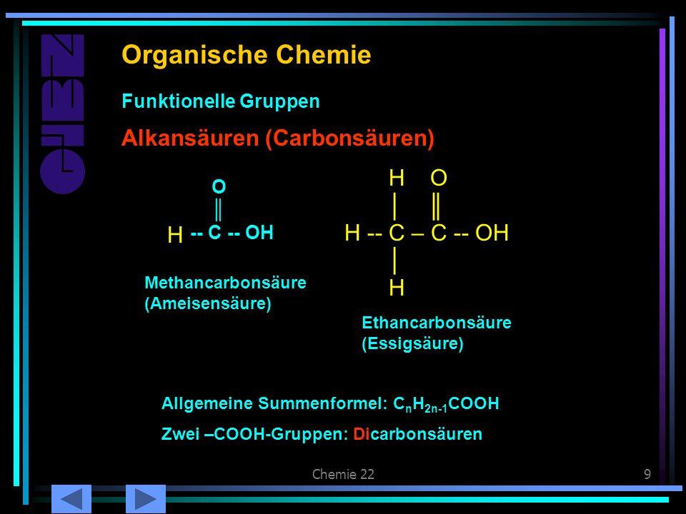 Organische Chemie Alkansäuren Alkansäuren (Carbonsäuren) H O │ ║