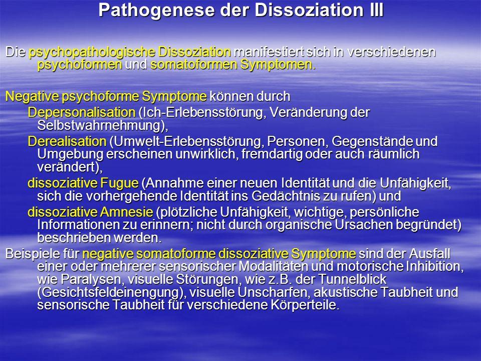 Pathogenese der Dissoziation III