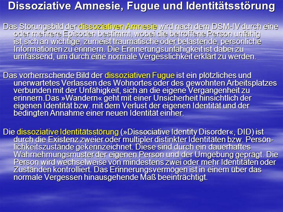 Dissoziative Amnesie, Fugue und Identitätsstörung