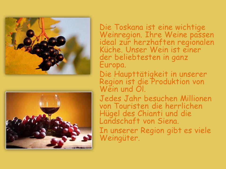 Die Toskana ist eine wichtige Weinregion