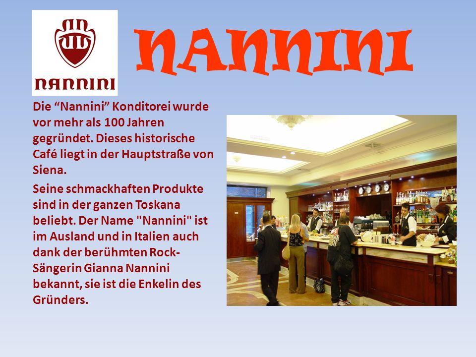 NANNINI Die Nannini Konditorei wurde vor mehr als 100 Jahren gegründet. Dieses historische Café liegt in der Hauptstraße von Siena.