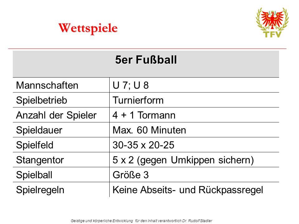 Wettspiele 5er Fußball Mannschaften U 7; U 8 Spielbetrieb Turnierform