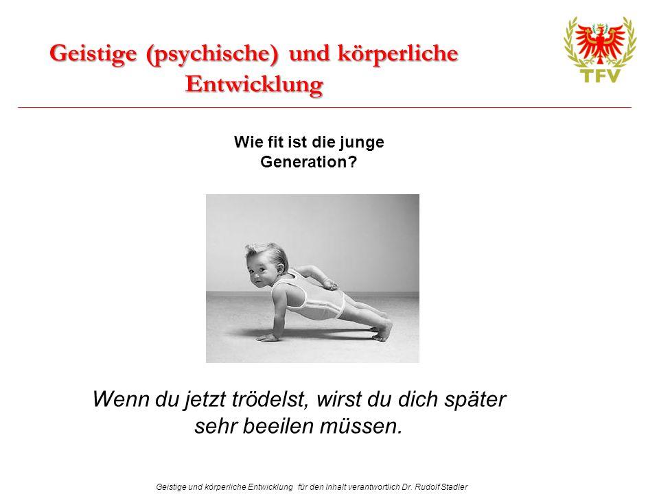 Geistige (psychische) und körperliche Entwicklung