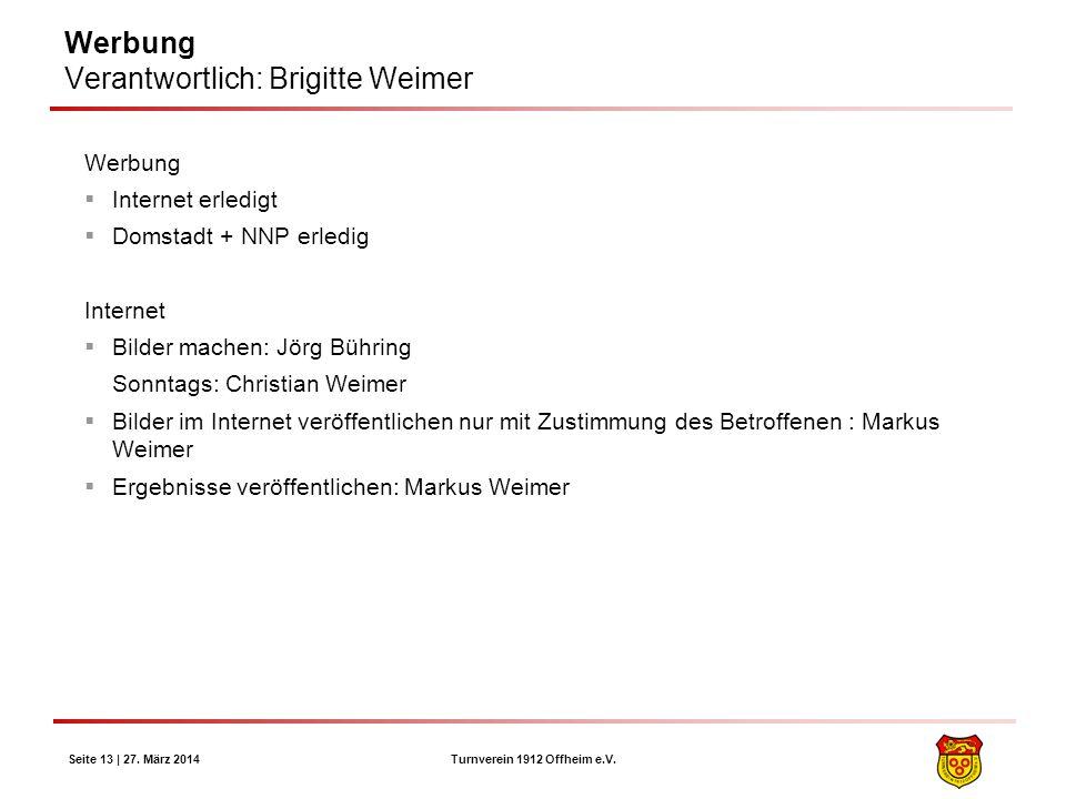 Werbung Verantwortlich: Brigitte Weimer