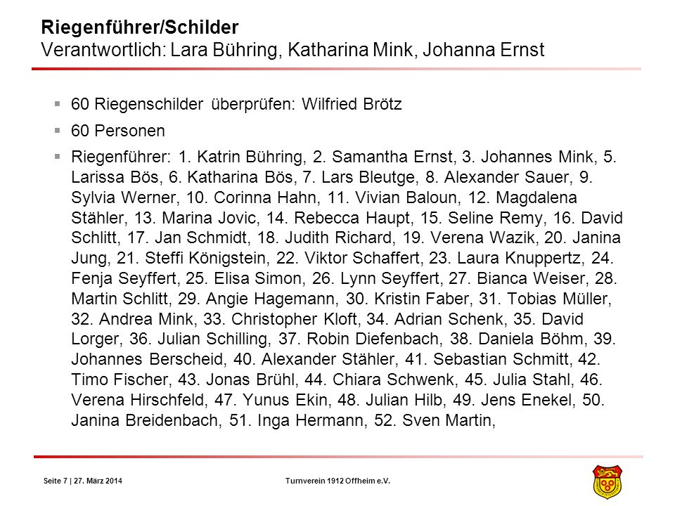 Riegenführer/Schilder Verantwortlich: Lara Bühring, Katharina Mink, Johanna Ernst