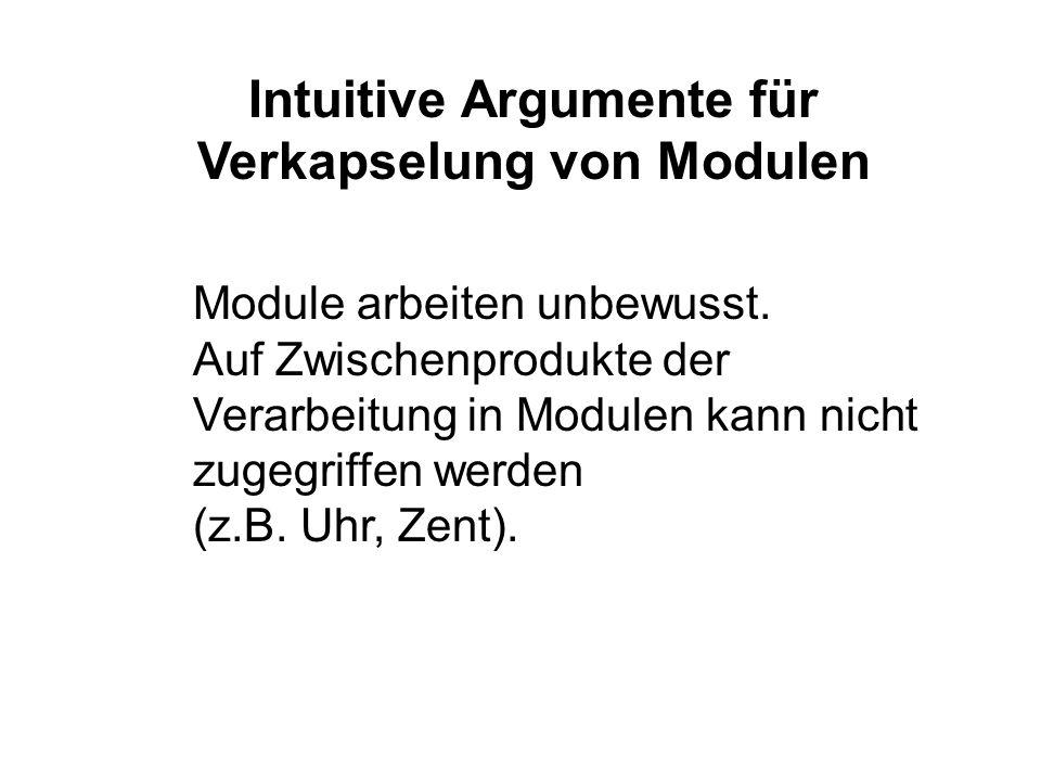 Intuitive Argumente für Verkapselung von Modulen