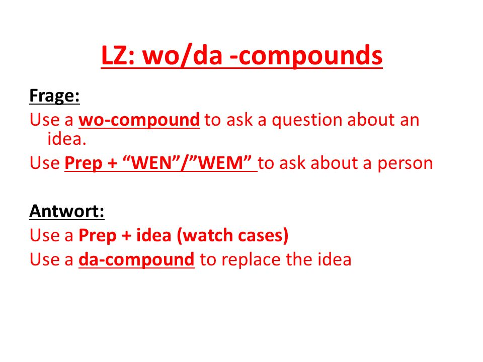 LZ: wo/da -compounds