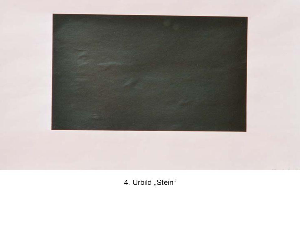 """4. Urbild """"Stein"""