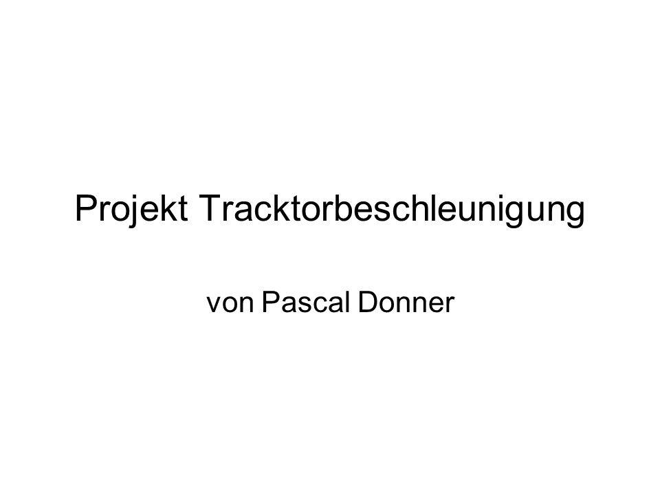 Projekt Tracktorbeschleunigung